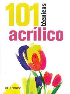 101 TÉCNICAS DE ACRÍLICO