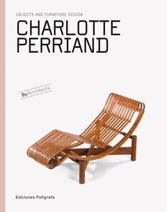 CHARLOTTE PERRIAND - OBJETS AND FURNITURE