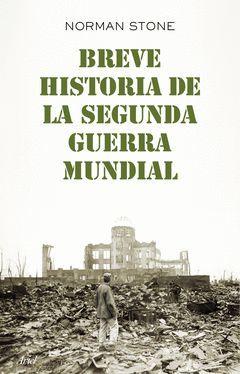 BREVE HISTORIA DE LA SEGUNDA GUERRA MUNDIAL. ARIEL-RUST