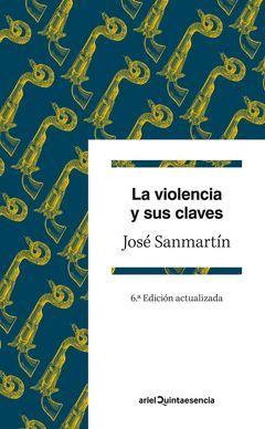 VIOLENCIA Y SUS CLAVES,LA. ARIEL-QUINTAESENCIA