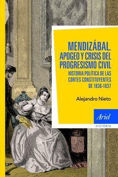 MENDIZABAL. APOGEO Y CRISIS DEL PROGRESISMO CIVIL. ARIEL-HISTORIA-DURA