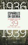 ESPAÑOLES EN GUERRA 1936-1939.ARIEL-