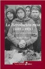 LA REVOLUCI¢N RUSA 1891 1924. LA TRAGEDIA DE UN PUEBLO