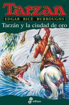TARZAN XVI.TARZAN Y LA CIUDAD DE ORO.EDH
