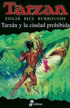 TARZAN.20.TARZAN Y LA CIUDAD PROHIBIDA.EDHASA-RUST