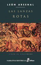LANZAS ROTAS,LAS.EDHASA-NARRATIVAS HISTORICAS-DURA