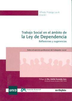 TRABAJO SOCIAL EN EL ÁMBITO DE LA LEY DE DEPENDENCIA. REFLEXIONES Y SUGERENCIAS.