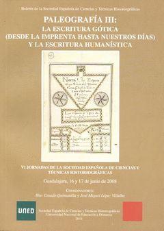 PALEOGRAFÍA III: LA ESCRITURA GÓTICA (DESDE LA IMPRENTA HASTA NUETROS DÍAS) Y LA