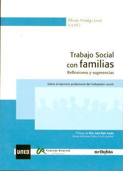 TRABAJO SOCIAL CON FAMILIAS. REFLEXIONES Y SUGERENCIAS. SOBRE EL EJERCICIO PROFE