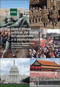 IDEAS Y FORMAS POLÍTICAS: DEL TRIUNFO DEL ABSOLUTISMO A LA POSMODERNIDAD