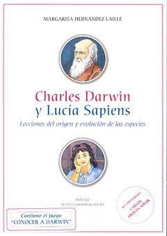 CHARLES DARWIN Y LUCIA SAPIENS. LECCIONES DEL ORIEGEN Y EVOLUCIÓN DE LAS ESPECIE