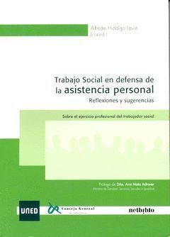 TRABAJO SOCIAL EN DEFENSA DE LA ASISTENCIA PERSONAL. REFELXIONES Y SUGERENCIAS.