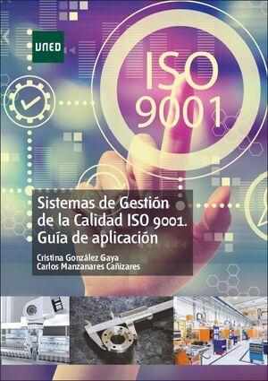 SISTEMAS DE GESTIÓN DE LA CALIDAD ISO 9001. GUÍA DE APLICACIÓN