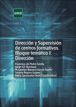 DIRECCIÓN Y SUPERVISIÓN DE CENTROS FORMATIVOS: BLOQUE TEMÁTICO I: DIRECCIÓN