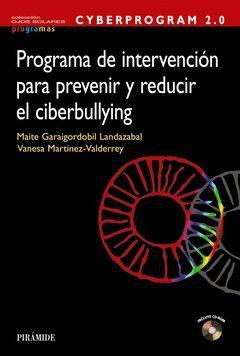CYBERPROGRAM 2.0. PROGRAMA DE INTERVENCIÓN PARA PREVENIR Y REDUCIR EL CIBERBULLY