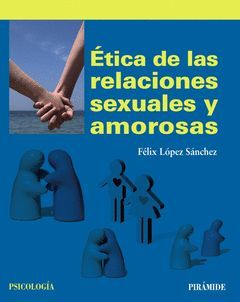 ÉTICA DE LAS RELACIONES SEXUALES Y AMOROSAS