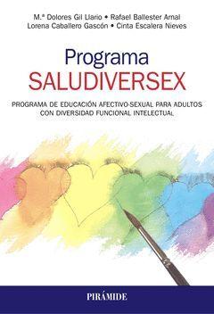 PROGRAMA SALUDIVERSEX. PROGRAMA DE EDUCACIÓN AFECTIVO-SEXUAL PARA ADULTOS CON DI