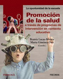 PROMOCIÓN DE LA SALUD A TRAVÉS DE PROGRAMAS DE INTERVENCIÓN EN CONTEXTO EDUCATIV