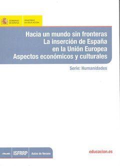 HACIA UN MUNDO SIN FRONTERAS. LA INSERCIÓN DE ESPAÑA EN LA UNIÓN EUROPEA. ASPECT