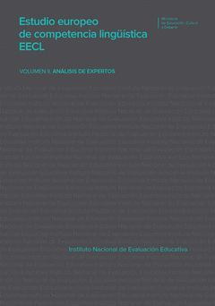 ESTUDIO EUROPEO DE COMPETENCIA LINGÜÍSTICA EECL. VOLUMEN II. ANÁLISIS DE EXPERTO