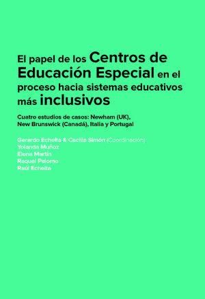 EL PAPEL DE LOS CENTROS DE EDUCACIÓN ESPECIAL EN EL PROCESO HACIA SISTEMAS EDUCA
