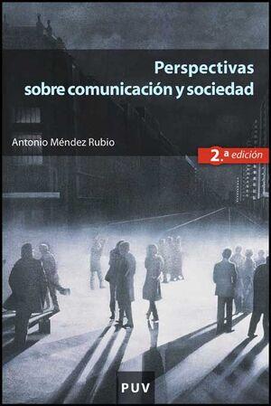 PERSPECTIVAS SOBRE COMUNICACION Y SOCIEDAD (2A ED.)