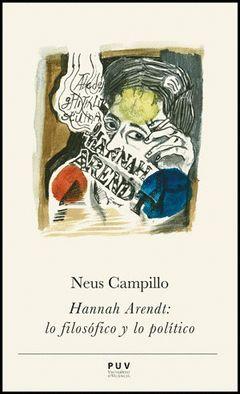 HANNA ARENDT: LO FILOSOFICO Y LO POLITIC