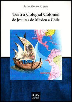 TEATRO COLEGIAL COLONIAL DE JESUITAS DE MÉXICO A CHILE
