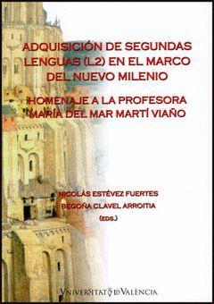ADQUISICIÓN DE SEGUNDAS LENGUAS (L2) EN EL MARCO DEL NUEVO MILENIO