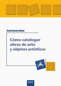 CÓMO CATALOGAR OBRAS DE ARTE Y OBJETOS ARTÍSTICOS