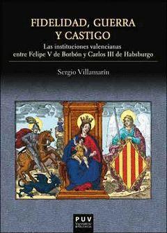 FIDELIDAD, GUERRA Y CASTIGO