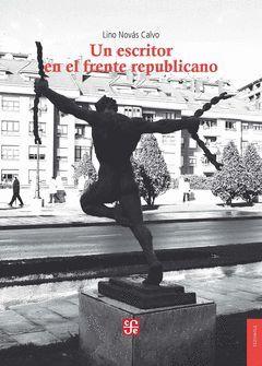 UN ESCRITOR EN EL FRENTE REPUBLICANO