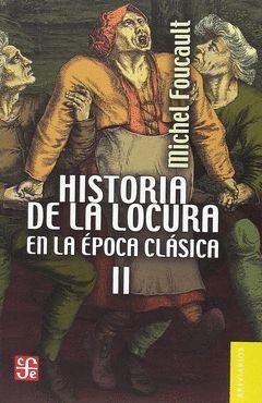 HISTORIA DE LA LOCURA EN LA EPOCA CLASICA VOL. 2