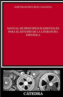 MANUAL DE PRINCIPIOS ELEMENTALES PARA EL ESTUDIO DE LA LITERATURA ESPAÑOLA. CATEDRA-RUST