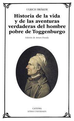 HISTORIA DE LA VIDA Y DE LAS AVENTURAS VERDADERAS DEL HOMBRE POBRE DE TOGGENBURG.LU465