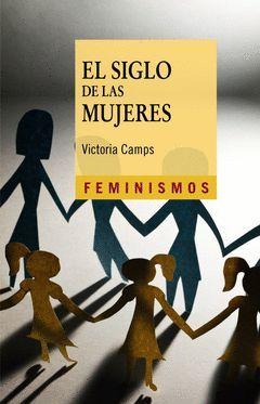 SIGLO DE LAS MUJERES,EL. CATEDRA-FEMINISMOS