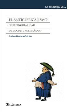 ANTICLERICALISMO,EL. CATEDRA-HISTORIA DE-1-RUST