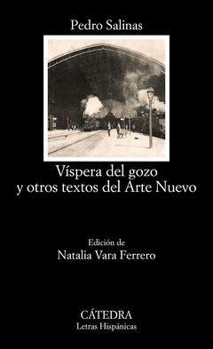 VÍSPERA DEL GOZO Y OTROS TEXTOS DEL ARTE NUEVO. LH-723