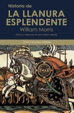 HISTORIA DE LA LLANURA ESPLENDENTE. CATEDRA-LETRAS POPULARES