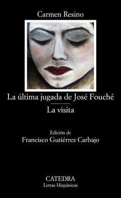 LA ÚLTIMA JUGADA DE JOSÉ FOUCHÉ; LA VISITA