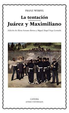 LA TENTACION; JUAREZ Y MAXIMILIANO