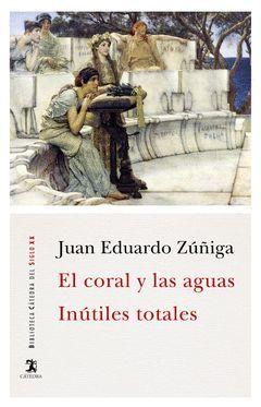 EL CORAL Y LAS AGUAS; INUTILES TOTALES