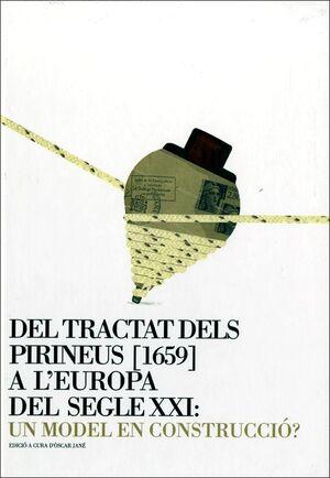 TRACTAT DELS PIRINEUS [1659] A L'EUROPA DEL SEGLE XXI: UN MODEL EN CONSTRUCCIÓ?/