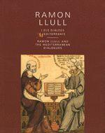 RAMON LLULL I ELS DIÀLEGS MEDITERRANIS
