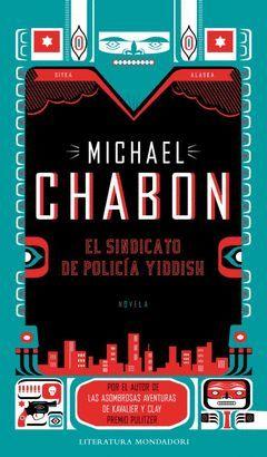 SINDICATO DE POLICIA YIDDISH,EL.MONDADORI-LITERATURA-359-DURA