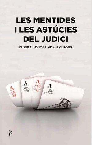 LES MENTIDES I ASTUCIES DEL JUDICI