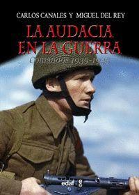 AUDACIA EN LA GUERRA COMANDOS 1939-1945,LA