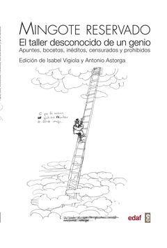 MINGOTE RESERVADO . EL TALLER DESCONOCIDO DE UN GENIO.EDAF-G-DURA