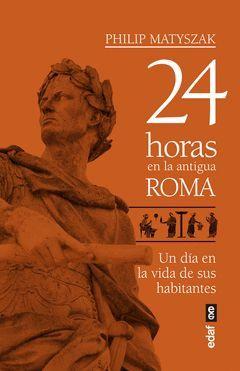 24 HORAS EN LA ANTIGUA ROMA.EDAF-RUST
