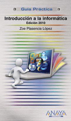 INTRODUCCIÓN A LA INFORMÁTICA. EDICIÓN 2010.GPU-ANAYA